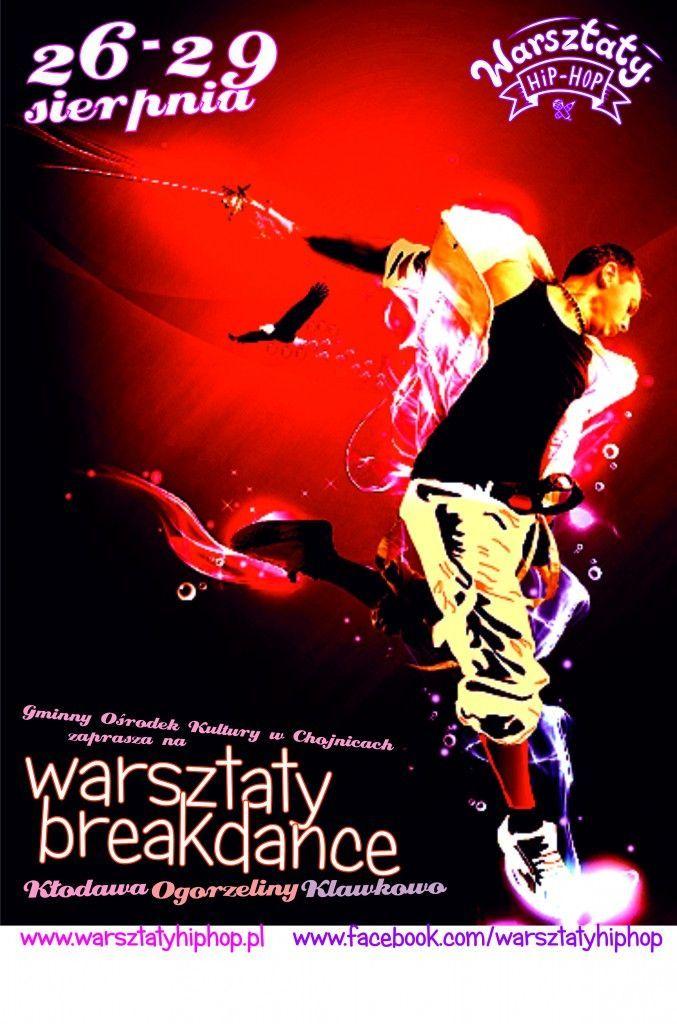 plakat Warsztaty Hip-Hop breakdance GOK w Chojnicach 26-29 sierpnia 2015